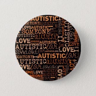 I Love Someone Autistic 6 Cm Round Badge
