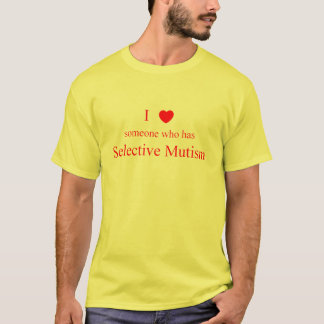 I Love Someone Selective Mutism light T-Shirt