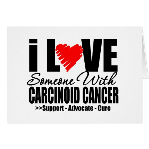 I LOVE Someone with CARCINOID CANCER Gifts Card