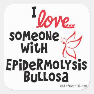 I love someone with Epidermolysis Bullosa Square Sticker