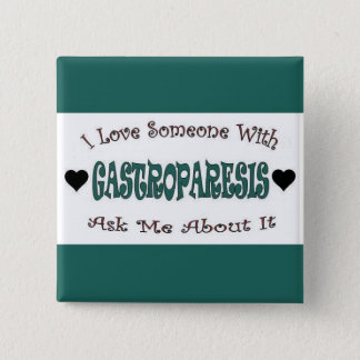 I Love Someone With Gastroparesis 15 Cm Square Badge