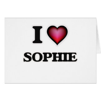 I Love Sophie Card