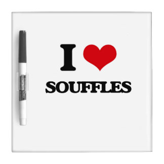 I love Souffles Dry Erase Whiteboard