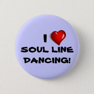 I Love Soul Line Dancing Button