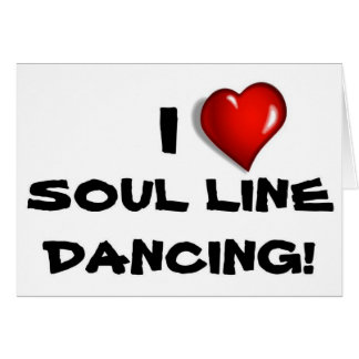 I Love Soul Line Dancing! Card