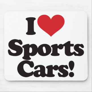 I Love Sports Cars! Mouse Pad