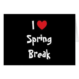I Love Spring Break Card