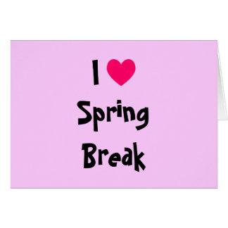 I Love Spring Break Greeting Card