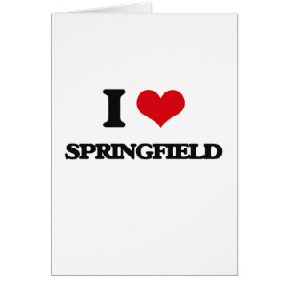 I love Springfield Greeting Card
