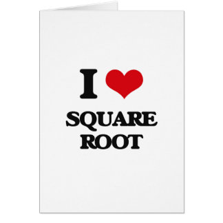 I love Square Root Greeting Card