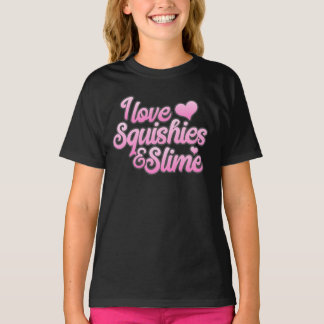 I Love Squishies and Slime T-shirt