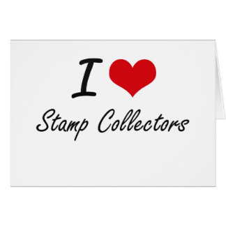 I love Stamp Collectors Note Card