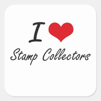 I love Stamp Collectors Square Sticker