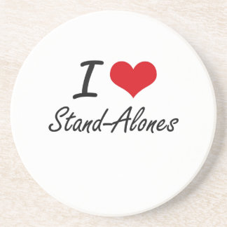 I love Stand-Alones Drink Coasters