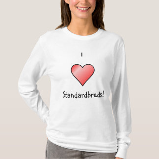 I Love Standardbreds! T-Shirt