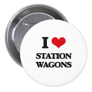 I love Station Wagons 3 Inch Round Button