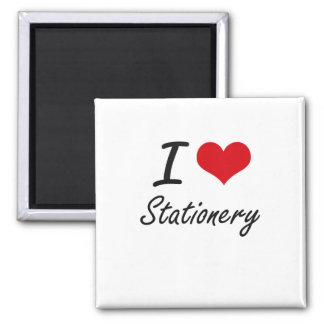 I love Stationery Square Magnet