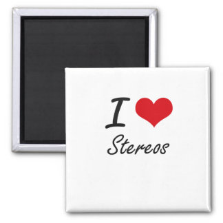I love Stereos Square Magnet