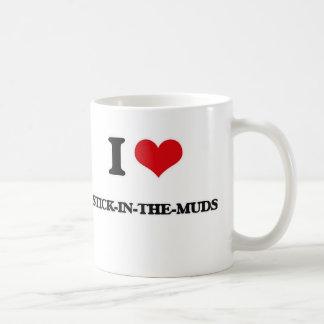 I love Stick-In-The-Muds Coffee Mug