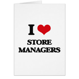 I love Store Managers Greeting Card
