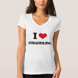 I love Straddling T-Shirt