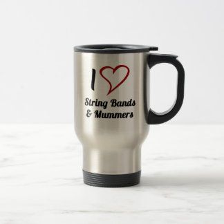 I Love String Bands & Mummers Stainless Steel Travel Mug