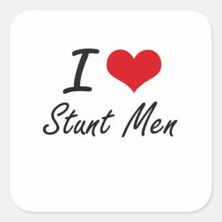I love Stunt Men Square Sticker
