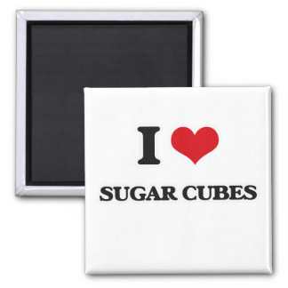 I Love Sugar Cubes Magnet