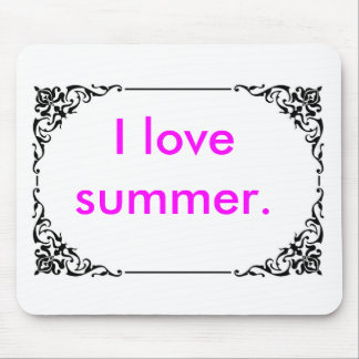 I love summer. mouse pad