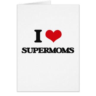 I love Supermoms Greeting Card