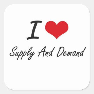 I love Supply And Demand Square Sticker