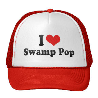 I Love Swamp Pop Cap