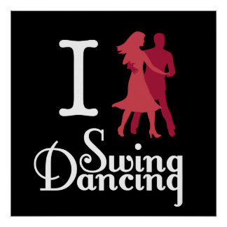 I Love Swing Dancing Poster