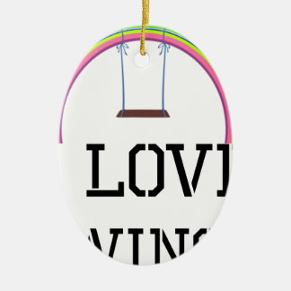 I Love Swings Ceramic Oval Decoration