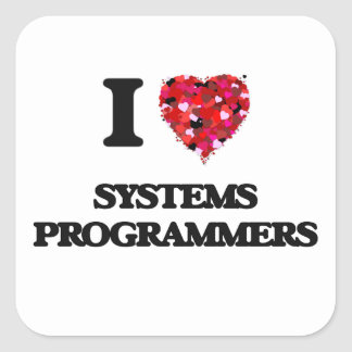I love Systems Programmers Square Sticker