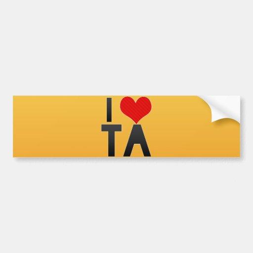 I Love TA Bumper Stickers