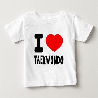 I Love Taekwondo Baby T-Shirt