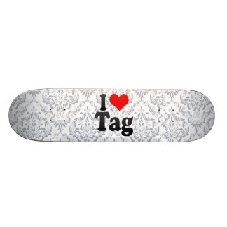 I love Tag Skate Decks