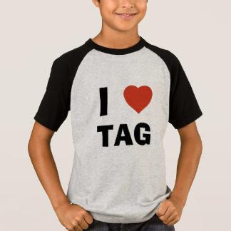 I love tag T-Shirt