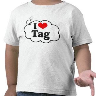 I love Tag Shirt