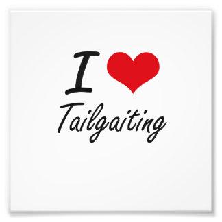 I love Tailgaiting Photo Art