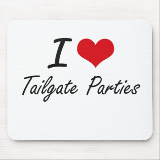 I love Tailgate Parties Mouse Pad