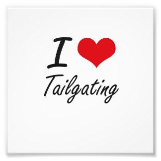 I Love Tailgating Photo Art