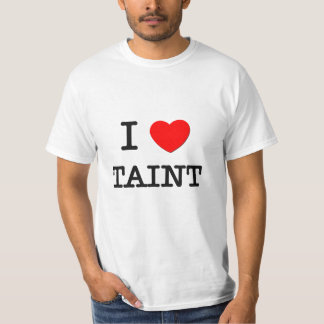 I Love Taint T-Shirt