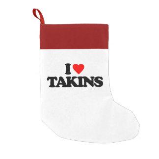 I LOVE TAKINS