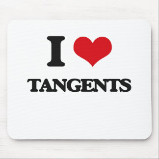 I love Tangents Mouse Pad