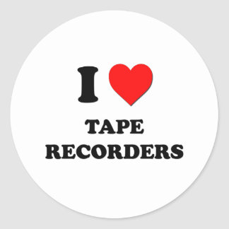 I love Tape Recorders Round Stickers