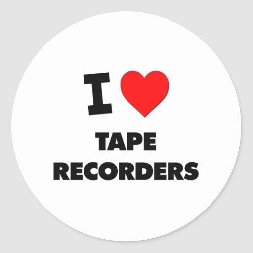 I love Tape Recorders Stickers