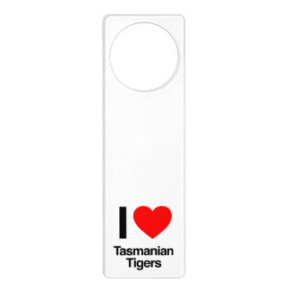 i love tasmanian tigers door hanger
