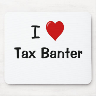 I Love Tax Banter Funny Tax Accountant Quote Mouse Pad